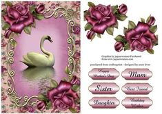 Purple Roses Swan Reflection on Craftsuprint designed by Anne Lever - This lovely topper features a swan with gorgeous purple roses. It has a single layer of decoupage to add depth and six greetings to choose from. The greetings are happy mother's day, mum, sister, daughter, best friend and birthday wishes.  - Now available for download!