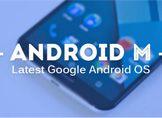 Android M Gelen Cihazlar!