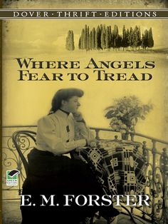 Where Angels Fear to Tread by E. Forster Focuses on a group of English men and women living and traveling in Italy. I Love Books, Used Books, Great Books, Books To Read, My Books, Reading Lists, Book Lists, Classic Books, Classic Literature