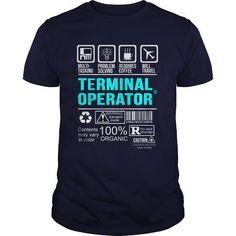 TERMINAL OPERATOR T Shirts, Hoodies. Get it now ==► https://www.sunfrog.com/LifeStyle/TERMINAL-OPERATOR-100490411-Navy-Blue-Guys.html?57074 $21.99