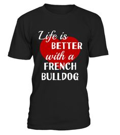 # French Bulldog Life Is Better With A Dog  .  HOW TO ORDER:1. Select the style and color you want:2. Click Reserve it now3. Select size and quantity4. Enter shipping and billing information5. Done! Simple as that!TIPS: Buy 2 or more to save shipping cost!Paypal | VISA | MASTERCARDFrench Bulldog Life Is Better With A Dog  t shirts ,French Bulldog Life Is Better With A Dog  tshirts ,funny French Bulldog Life Is Better With A Dog  t shirts,French Bulldog Life Is Better With A Dog  t…