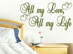 All my love all my life wall decal bedroom por WallDecalsAndQuotes