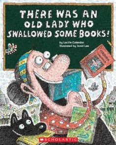 There Was an Old Lady Who Swallowed Some Books!: Lucille Colandro, Jared D. Lee: 9780545402873: Amazon.com: Books