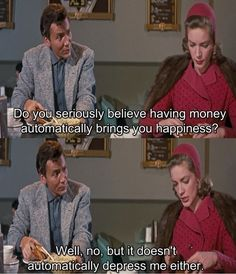 "I remember these lines from ""How To Marry A Millionaire"" -- a very dated 1950s movie in which women were still trying to succeed vicariously through marriage -- since they were generally unable to do it for themselves at that time."