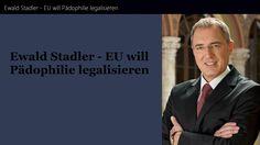 Ewald Stadler - EU will Pädophilie legalisieren