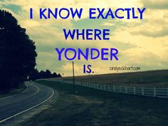 Well someone tell me ive been looking for years and im from the south lol Yonder can be a big place