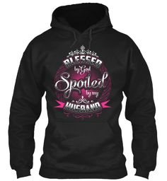 Blessed By God Spoiled By My Husband  Black T-Shirt Front