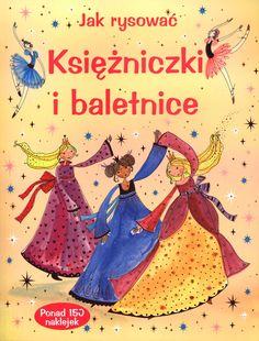 Jak rysować. Księżniczki i baletnice
