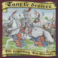 The front cover for Tant le Desiree, music about the life and times of Richard III by The Legendary Ten Seconds.