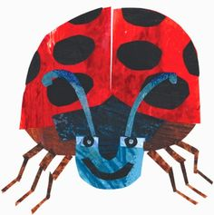 birthday art: ladybug (eric carle) Fathers Day Post, Happy Fathers Day, Happy Mothers, Collages, Bear Party, Collage Making, Very Hungry Caterpillar, Children's Picture Books, Spring Art