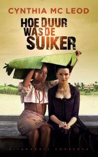 Hoe duur was de suiker? | Cynthia Mc Leod | Wat een  prachtig aangrijpend boek over het leven op de suikerriet plantage's met slaven in Suriname. Veel (overbodige) details maar het lezen meer dan waard. Beter dan de tv serie die ik in 2014 gezien heb