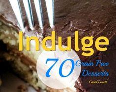 Indulge: 70 Grain Free Desserts