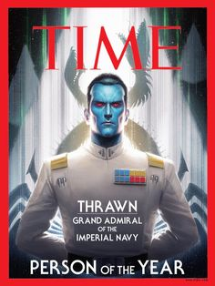 """""""Hey, @TIME, we all know who really deserves to be Person of the Year. #Thrawn #PersonOfTheYear #GrandAdmiral #DeathToTheRepublic pic.twitter.com/y9LnD3O3LI — The Dawson Mills (@MungDaSu) November 27, 2017"""""""