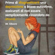 il popolo del blog,: ragazze svagliatevi Bff Quotes, Quotes To Live By, Love Quotes, Inspirational Quotes, William Gibson, Italian Quotes, Phobias, Sentences, Einstein
