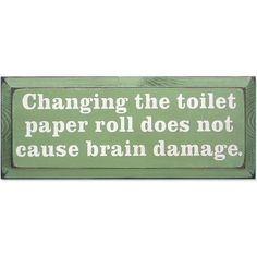 Wooden Signs - Funny Signs - Page 7 Great Quotes, Funny Quotes, Life Quotes, Inspirational Quotes, Bathroom Humor, Bathroom Signs, Bathroom Ideas, Office Bathroom, Basement Bathroom
