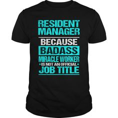 Resident Manager Because Badass Miracle Worker Is Not An Official Job Title T Shirt, Hoodie Resident Manager