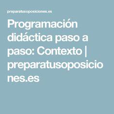 Programación didáctica paso a paso: Contexto | preparatusoposiciones.es Class Management, Teacher, Tips, Templates, Blue Prints, Children, Professor, Advice