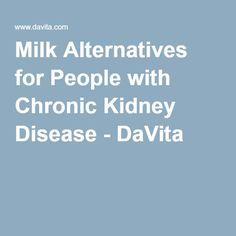 Milk Alternatives for People with Chronic Kidney Disease - DaVita