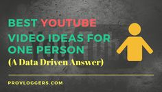 So you wanna start youtubing and do not know what kind of video are so Popular . In this article we analysis best YouTube Video Ideas for one person. Enjoy