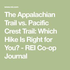 The Appalachian Trail vs. Pacific Crest Trail: Which Hike Is Right for You? - REI Co-op Journal