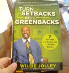 Turn Setbacks in Greenbacks by Willie Jolley - Book Review