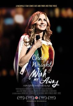 Chely Wright's WISH ME AWAY. Moving and powerful.