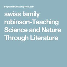 swiss family robinson-Teaching Science and Nature Through Literature