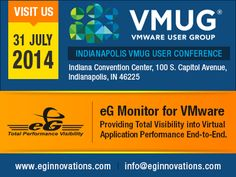 VMUG Indianapolis, Indiana, 31 July 2014, Indianapolis, IN http://www.eginnovations.com/web/events.htm