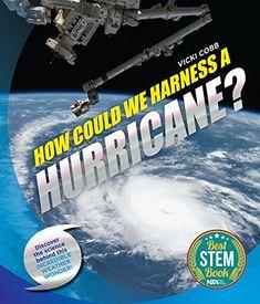 Vicki Cobb How Could We Harness a Hurricane? Vicki Cobb Hardback Book Vicki Cobb 48 pp. Science Experiments Kids, Science For Kids, Science Fun, Hurricane Facts, Teacher Association, Seventh Grade, Fun At Work, Childrens Books, Engineering