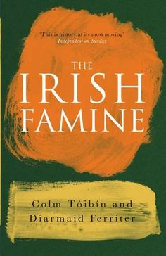 Timeline of the Irish Potato Famine The Irish Potato Famine, Irish Famine, Irish Mythical Creatures, Book Club Books, Books To Read, Half Priced Books, Colm Toibin, Irish Potatoes, Women In History