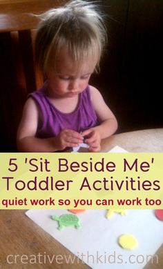 Ideas for quiet-ish activities for toddlers to do their own work while you work too.
