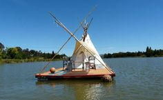 teepee on a raft!!!!
