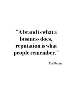A brand is what a business does, a reputation is what people remember- Motivatio.-- A brand is what a business does, a reputation is what people remember- Motivational quotes for business owners, sm… Work Quotes, Great Quotes, Quotes To Live By, Me Quotes, Motivational Quotes, Inspirational Quotes, Strong Quotes, Attitude Quotes, Qoutes