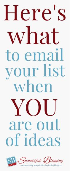 Here's What to Email Your List When You're Fresh Out of Ideas Email Marketing Strategy, Small Business Marketing, Content Marketing, Online Business, Digital Marketing, Blogging For Beginners, How To Start A Blog, Writing Tips, Inspirational Quotes