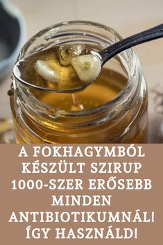 Ez a fokhagymaszirup 1000-szer erősebb minden antibiotikumnál! Így használd gyógyításra! Cold Remedies, Kitchen Witch, Alternative Medicine, Good To Know, Health And Beauty, Smoothies, Detox, Healthy Lifestyle, The Cure
