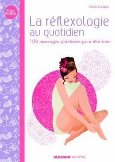 La réflexologie au quotidien : 100 massages plantaires po... https://www.amazon.fr/dp/2317003412/ref=cm_sw_r_pi_dp_MkqFxbKFHJE4B