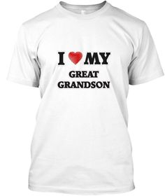 I Love My Great Grandson White T-Shirt Front - This is the perfect gift for someone who loves Great Grandson. Thank you for visiting my page (Related terms: world's best,loveI love my Algologist,Algologist,algologists,,myjobs.com, ,jobs,I love Algologist, ...)
