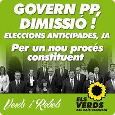GOVERN PP, DIMISSIÓ! ELECCIONS ANTICIPADES, JA Per un nou procés constituent Verds i Rebels http://elsverdsdegandia.net