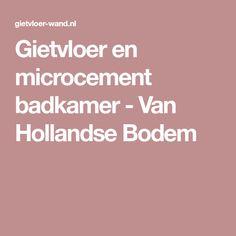 Gietvloer en microcement badkamer - Van Hollandse Bodem