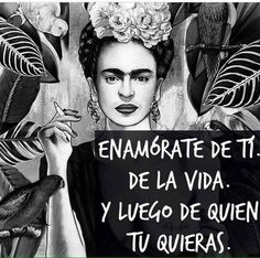 Fall in love with you in your life and then whoever you want Diego Rivera, Frida Quotes, Fridah Kahlo Quotes, Spanish Tattoos, Quotes To Live By, Me Quotes, Queen Quotes, Mexican Quotes, Mexican Art