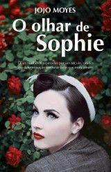 Jojo Moyes - O Olhar de Sophie