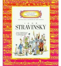 Getting to Know the World's Greatest Composers: Stravinsky