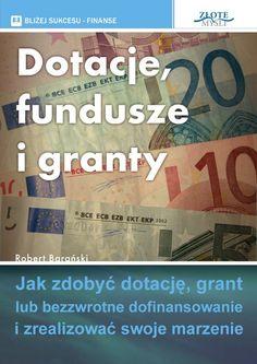 Dotacje, fundusze i granty / Robert Barański Just Me, Hand Lettering, Budgeting, Entrepreneur, Finance, Money, Reading, Business, Books