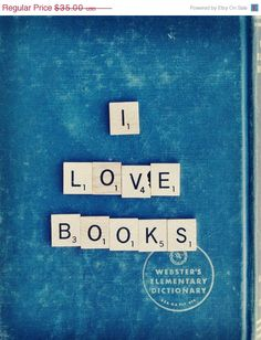Books and Scrabble. 2 of my favorite things! I Love Books, Vol. 2 Fine Art Print--Vintage Book Scrabble Tile Geek Photography Apartment Home Decor -- ❤ I Love Books, Books To Read, My Books, Reading Quotes, Book Quotes, Library Quotes, Library Posters, Writing Quotes, By Any Means Necessary
