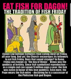 Fish on Friday Catholic Church Pagan Gods, Bible Knowledge, World Religions, Ancient Mysteries, Bible Truth, History Facts, Ancient History, Just In Case, Christianity