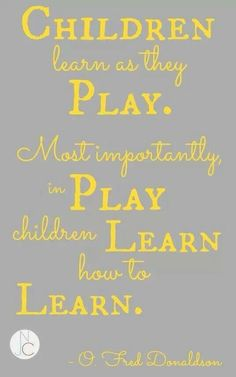 Kids learning, learning is fun quotes, children learning quotes, play quotes, teaching Learning Is Fun Quotes, Quotes About Children Learning, Play Quotes, Teaching Quotes, Education Quotes For Teachers, Quotes For Students, Quotes For Kids, Kids Learning, Quotes Children
