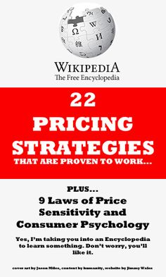 22 Pricing Strategies. Wikipedia is sometimes the best thing ever.