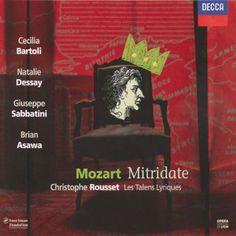Mitridate, Re di Ponto (1770) // Wolfgang Amadeus Mozart //  Christophe Rousset/Giuseppe Sabbatini, Brian Asawa (Merola 1991), Cecilia Bartoli, Natalie Dessay, 1999