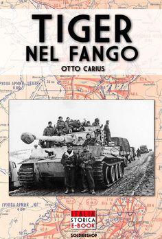 Cover title: Tiger nel fango - Italia Storica Ebook
