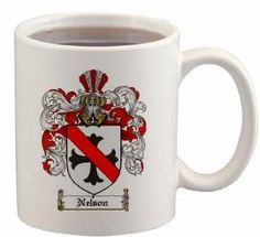 Nelson Coat of Arms Mug / Family Crest - Large 11 oz Cup - $15.99 at WWW.4CRESTS.COM -  Great for your favorite beverage. Family coat of arms / family crest is printed in full color. A great item for genealogy enthusiasts. Dishwasher and Microwave safe
